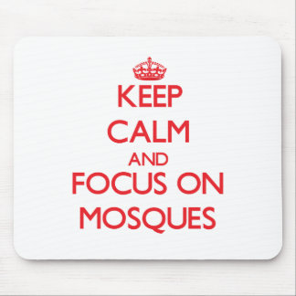 Keep Calm and focus on Mosques Mousepads