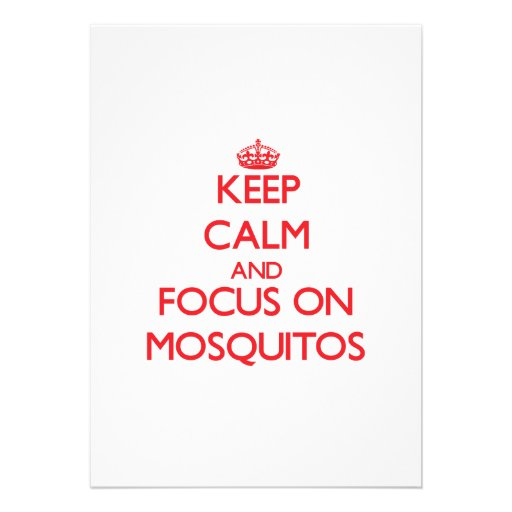 Keep Calm and focus on Mosquitos Invitation
