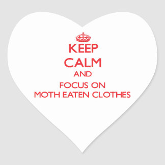 Keep Calm and focus on Moth Eaten Clothes Heart Stickers