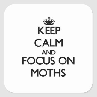 Keep Calm and focus on Moths Square Sticker
