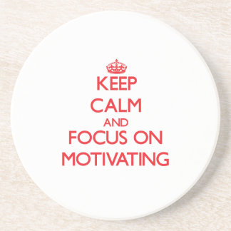 Keep Calm and focus on Motivating Drink Coasters