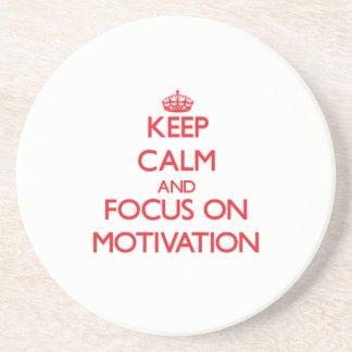 Keep Calm and focus on Motivation Coasters