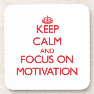 Keep Calm and focus on Motivation Beverage Coasters