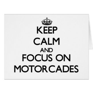 Keep Calm and focus on Motorcades Cards