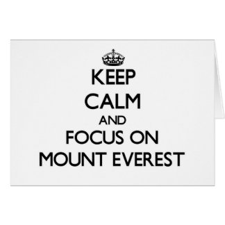 Keep Calm and focus on Mount Everest Cards