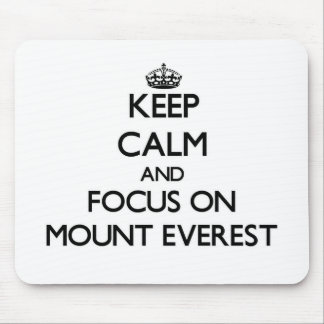 Keep Calm and focus on Mount Everest Mouse Pad