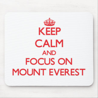 Keep Calm and focus on Mount Everest Mousepads