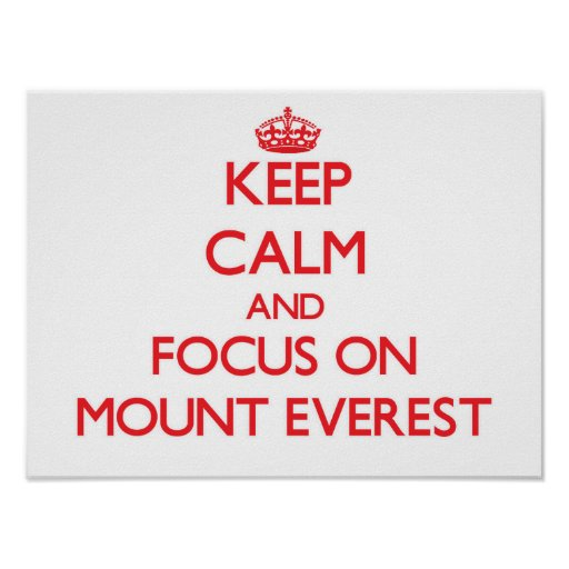 Keep Calm and focus on Mount Everest Print