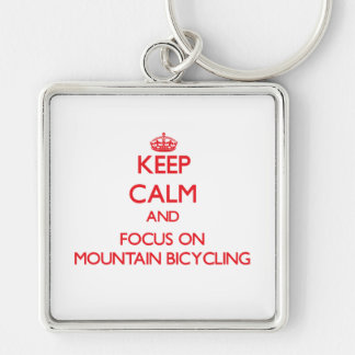 Keep calm and focus on Mountain Bicycling Key Ring