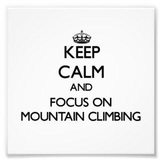 Keep Calm and focus on Mountain Climbing Photo Print