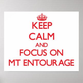 Keep Calm and focus on MT ENTOURAGE Print