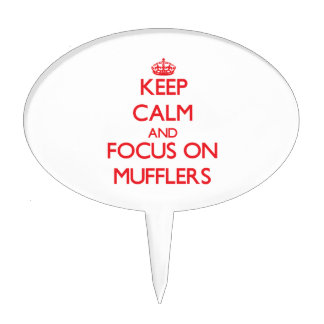 Keep Calm and focus on Mufflers Cake Pick