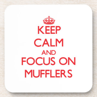 Keep Calm and focus on Mufflers Drink Coaster