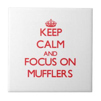 Keep Calm and focus on Mufflers Tiles