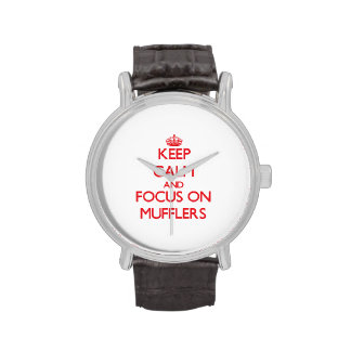Keep Calm and focus on Mufflers Watches