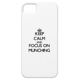 Keep Calm and focus on Munching iPhone 5 Cover
