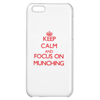 Keep Calm and focus on Munching Case For iPhone 5C