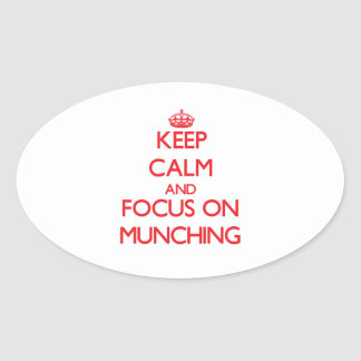 Keep Calm and focus on Munching Oval Sticker