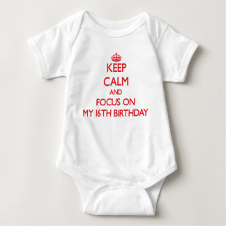 Keep Calm and focus on My 16Th Birthday Tee Shirt