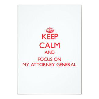 Keep Calm and focus on My Attorney General Custom Announcements