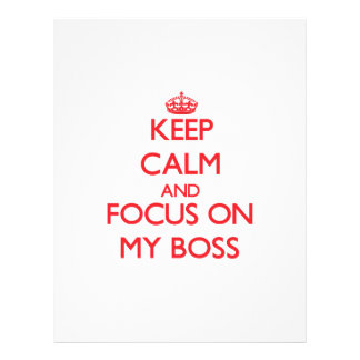 Keep Calm and focus on My Boss Full Color Flyer