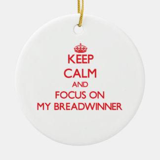 Keep Calm and focus on My Breadwinner Christmas Ornament