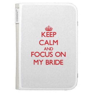 Keep calm and focus on MY BRIDE Kindle Folio Case