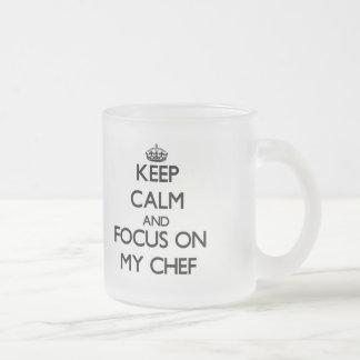 Keep Calm and focus on My Chef Coffee Mugs