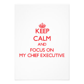 Keep Calm and focus on My Chief Executive Custom Announcements
