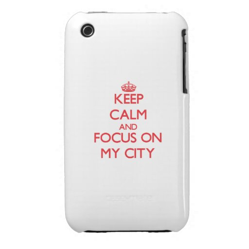 Keep Calm and focus on My City iPhone3 Case