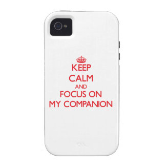 Keep Calm and focus on My Companion Case-Mate iPhone 4 Cover