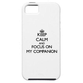Keep Calm and focus on My Companion iPhone 5 Case