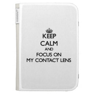 Keep Calm and focus on My Contact Lens Kindle 3G Covers