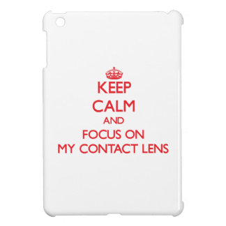 Keep Calm and focus on My Contact Lens Case For The iPad Mini