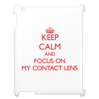 Keep Calm and focus on My Contact Lens Case For The iPad