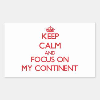 Keep Calm and focus on My Continent Rectangular Sticker