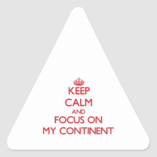 Keep Calm and focus on My Continent Sticker