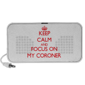 Keep Calm and focus on My Coroner iPhone Speakers
