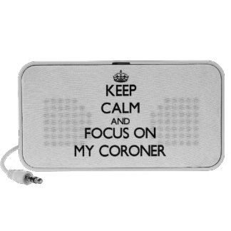 Keep Calm and focus on My Coroner Speakers