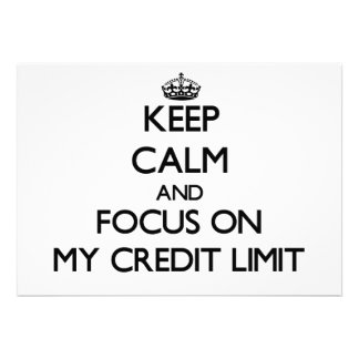 Keep Calm and focus on My Credit Limit Invitation