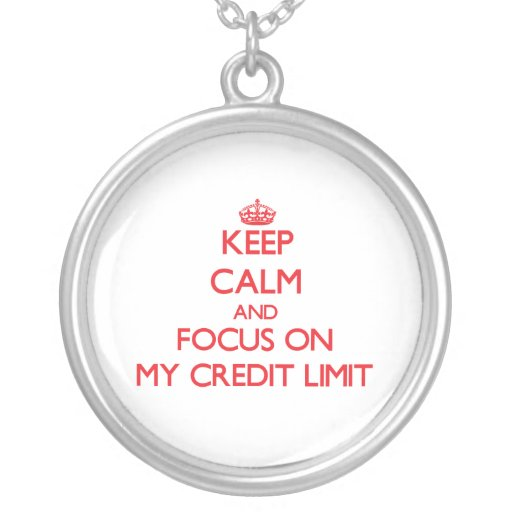 Keep Calm and focus on My Credit Limit Jewelry