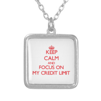 Keep Calm and focus on My Credit Limit Pendants