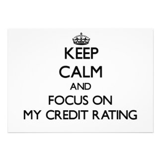 Keep Calm and focus on My Credit Rating Invites