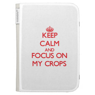 Keep Calm and focus on My Crops Kindle Keyboard Case