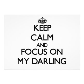 Keep Calm and focus on My Darling Invitations