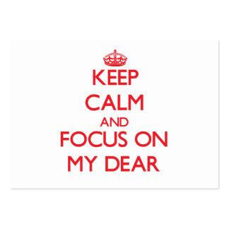 Keep Calm and focus on My Dear Business Cards