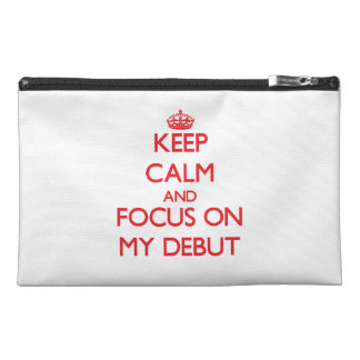 Keep Calm and focus on My Debut Travel Accessories Bag