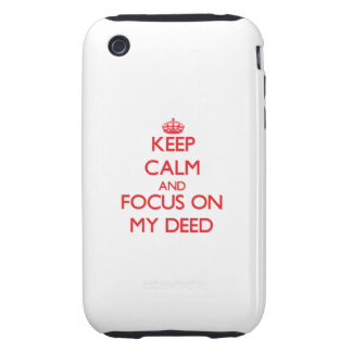Keep Calm and focus on My Deed Tough iPhone 3 Covers
