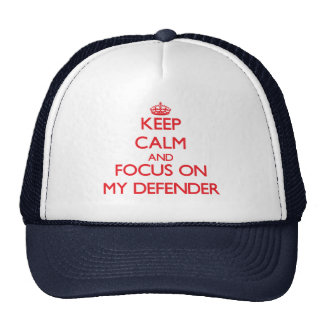 Keep Calm and focus on My Defender Cap