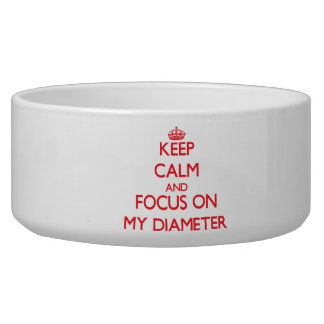 Keep Calm and focus on My Diameter Pet Water Bowl